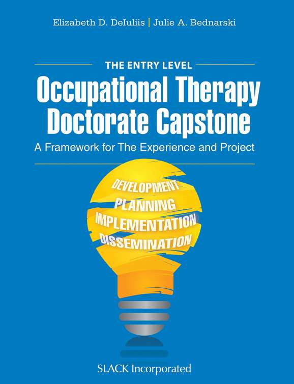 The Entry Level Occupational Therapy Doctorate Capstone: A Framework For The Experience And Project textbook cover