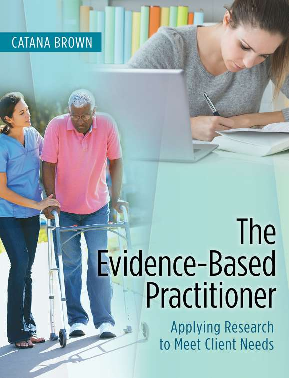 The Evidence-Based Practitioner: Applying Research To Meet Client Needs textbook cover